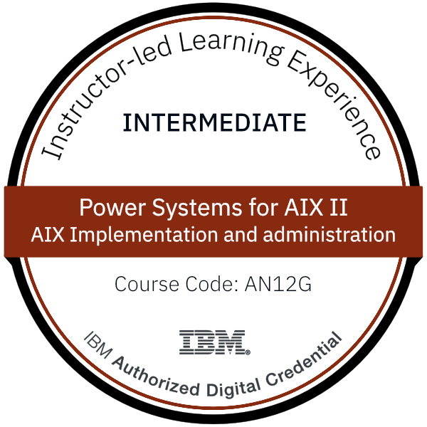 Power Systems for AIX II AIX Implementation and Administration - Code: AN12G
