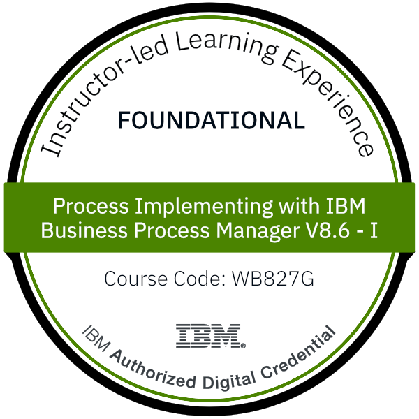 Process Implementing with IBM Business Process Manager V8.6 - I - Code: WB827G
