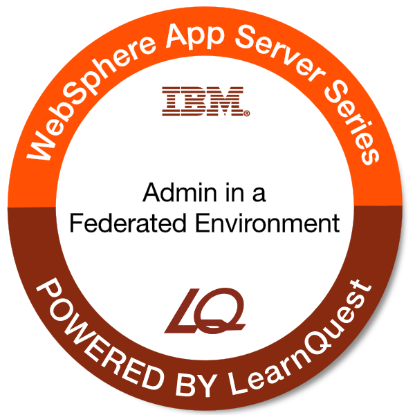 LearnQuest WebSphere Application Server Administration in a Federated Environment
