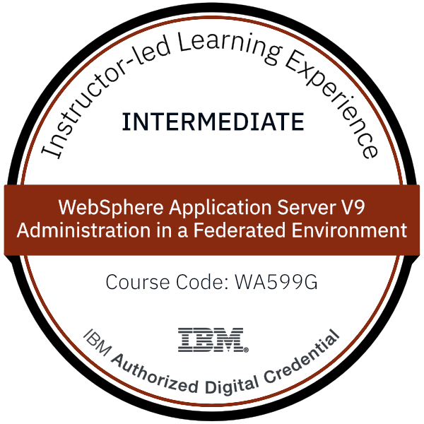 WebSphere Application Server V9 Administration in a Federated Environment - Code: WA599G