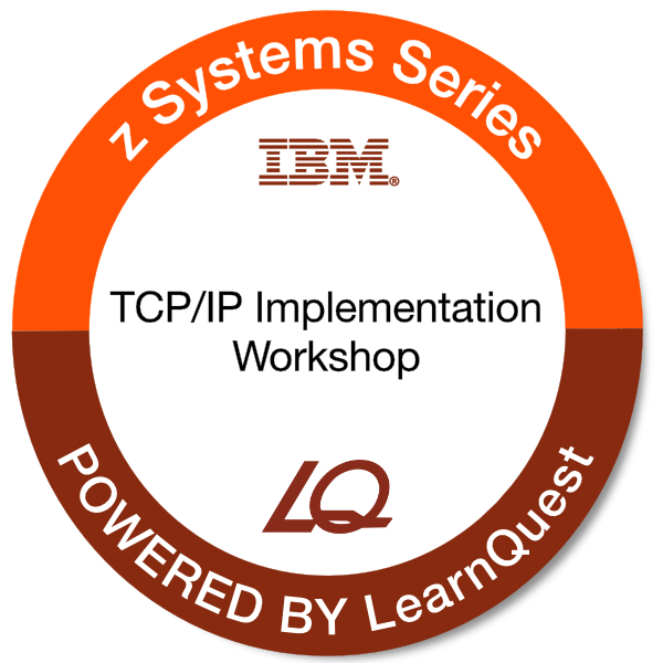 LearnQuest IBM TCP/IP for z/OS Implementation Workshop