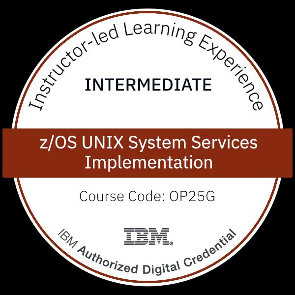 z/OS UNIX System Services Implementation - Code: OP25G